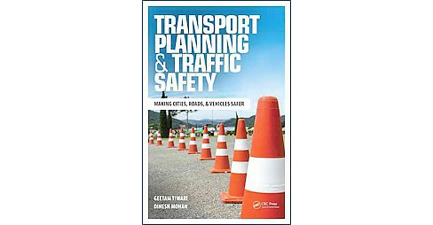 Transport Planning & Traffic Safety : Making Cities, Roads, & Vehicles Safer (Paperback) - image 1 of 1