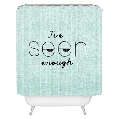 I've Seen Enough 1 Shower Curtain - Deny Designs