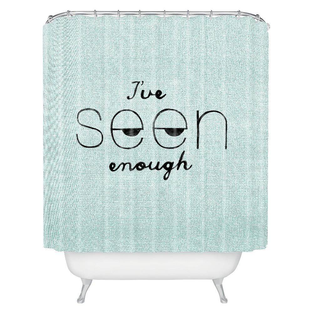 I've Seen Enough 1 Shower Curtain - Deny Designs, Acquit Aqua