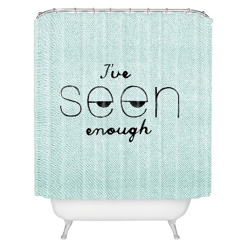 I've Seen Enough 1 Shower Curtain - Deny Designs - image 1 of 4