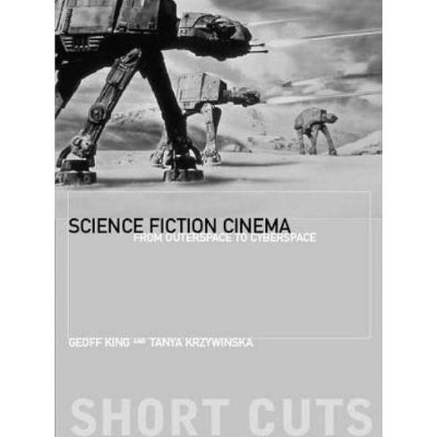 Science Fiction Cinema - (Short Cuts) by  Geoff King & Tanya Krzywinska (Paperback) - image 1 of 1