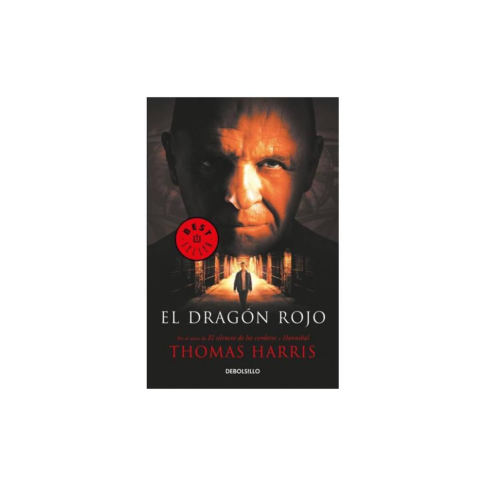 El dragón rojo/ Red Dragon - by Thomas Harris (Paperback)