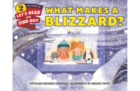 What Makes a Blizzard? -  by Kathleen Weidner Zoehfeld (Paperback) - image 1 of 1
