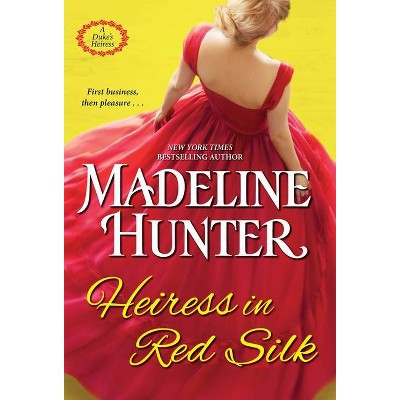 Heiress in Red Silk - (A Duke's Heiress Romance) by Madeline Hunter (Paperback)