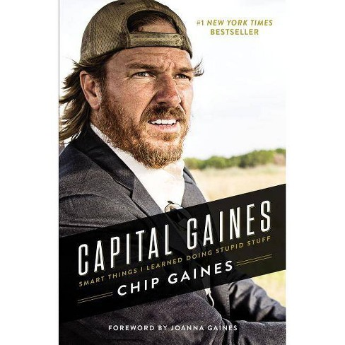 Capital Gaines: The Smart Things I've Learned by Doing Stupid Stuff (Hardcover) (Chip Gaines) - image 1 of 1
