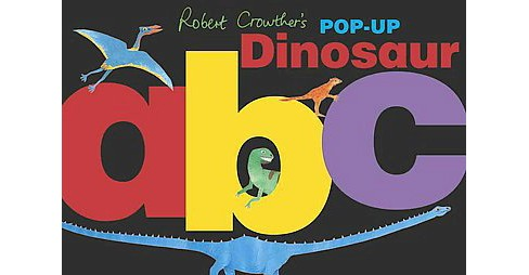 Robert Crowther's Pop-Up Dinosaur ABC (Hardcover) - image 1 of 1