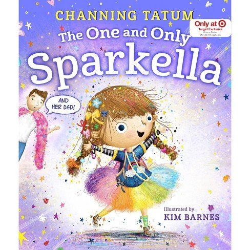 The One and Only Sparkella - Target Exclusive Edition by Channing Tatum (Hardcover) - image 1 of 3