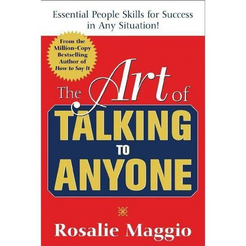 The Art of Talking to Anyone: Essential People Skills for Success in Any Situation - by  Rosalie Maggio - image 1 of 1
