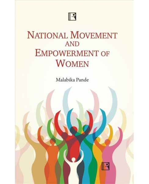 National Movement and Empowerment of Women : Nation-building in the United Provinces -  (Hardcover) - image 1 of 1