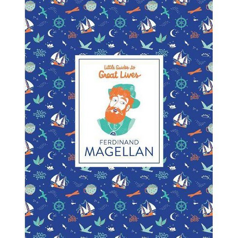 Little Guides to Great Lives: Ferdinand Magellan - by  Isabel Thomas (Hardcover) - image 1 of 1
