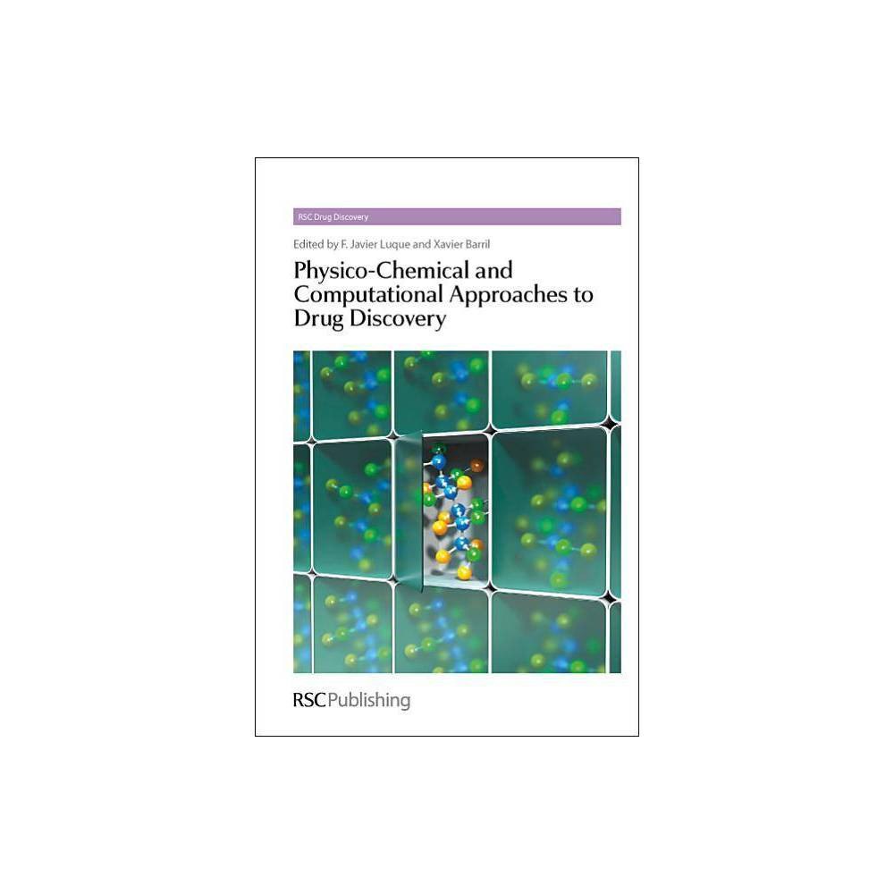 Physico-Chemical and Computational Approaches to Drug Discovery - (Rsc Drug Discovery) (Hardcover)