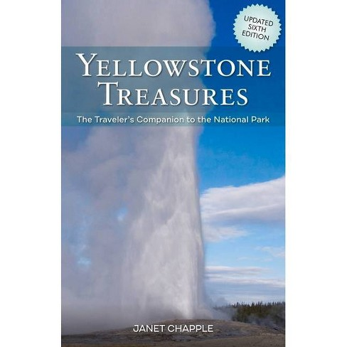 Yellowstone Treasures - 6 Edition by  Janet Chapple (Paperback) - image 1 of 1