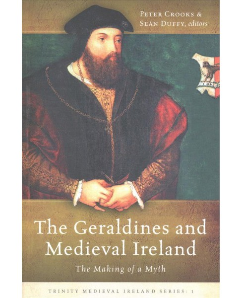 Geraldines and Medieval Ireland : The Making of a Myth (Paperback) - image 1 of 1