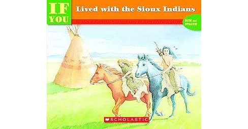 If You Lived With the Sioux Indians ( If You) (Reprint) (Paperback) - image 1 of 1