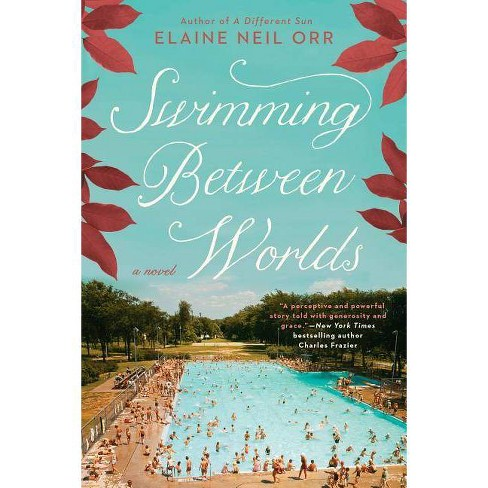 Swimming Between Worlds - by  Elaine Neil Orr (Paperback) - image 1 of 1