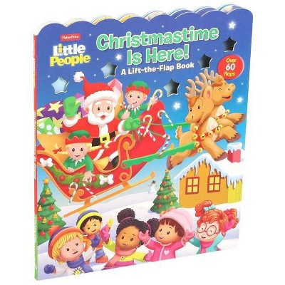 Fisher-Price Little People: Christmastime Is Here! - (Lift-The-Flap) by  Matt Mitter (Board Book)