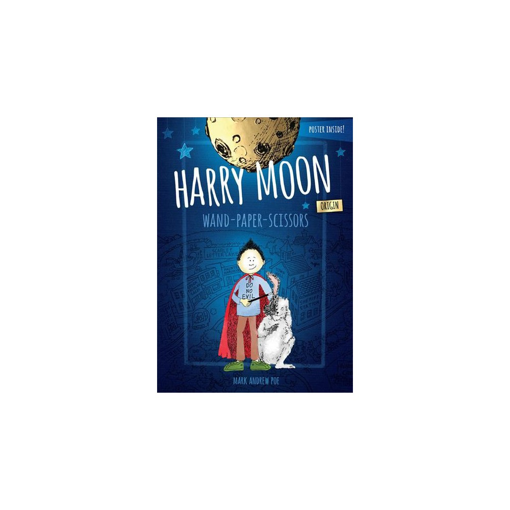 Wand-Paper-Scissors - (Harry Moon) by Mark Andrew Poe (Hardcover)