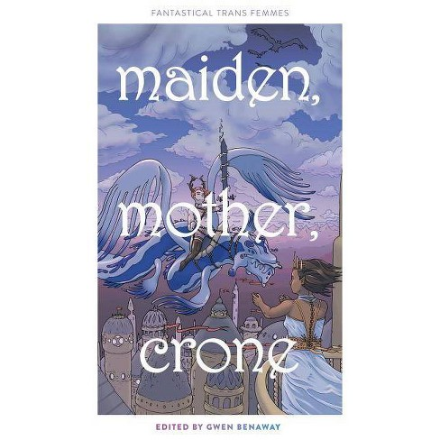 Maiden, Mother, Crone - (Paperback) - image 1 of 1
