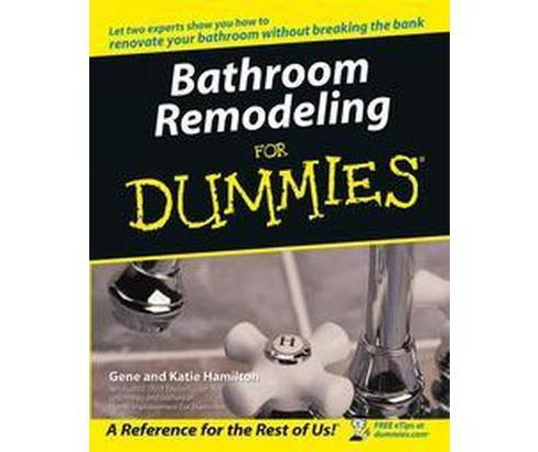 Bathroom Remodeling for Dummies (Paperback) (Katie Hamilton & Gene Hamilton) - image 1 of 1