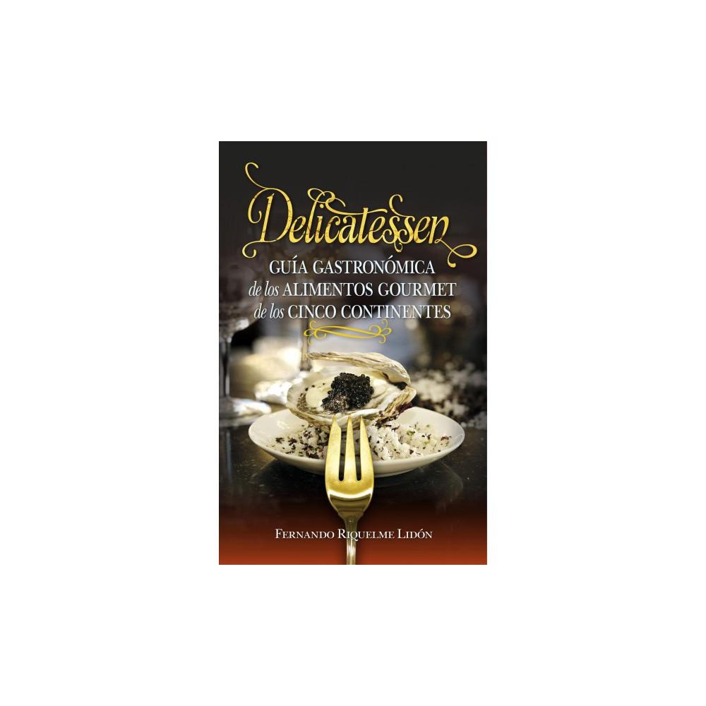 Delicatessen - by Fernando Riquelme Lidon (Paperback)