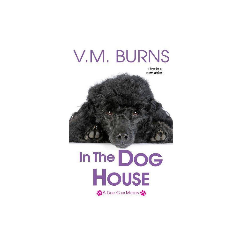In The Dog House By V M Burns Paperback