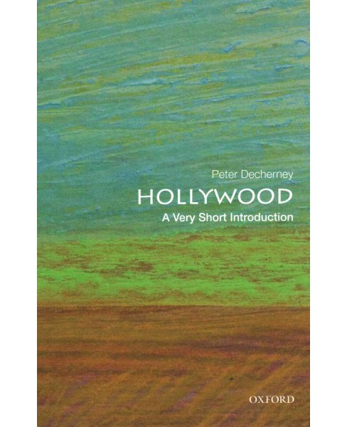 Hollywood : A Very Short Introduction (Paperback) (Peter Decherney) - image 1 of 1