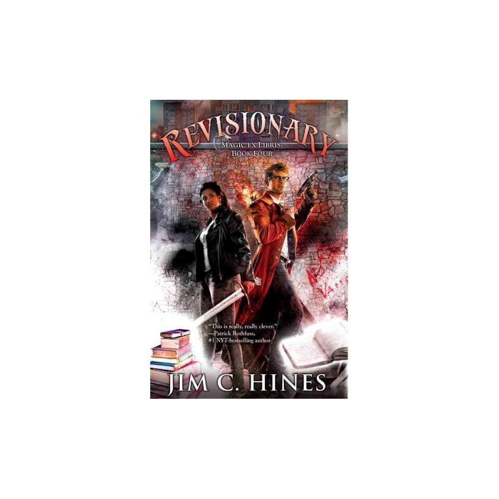 Revisionary - (Magic Ex Libris) by Jim C. Hines (Paperback)