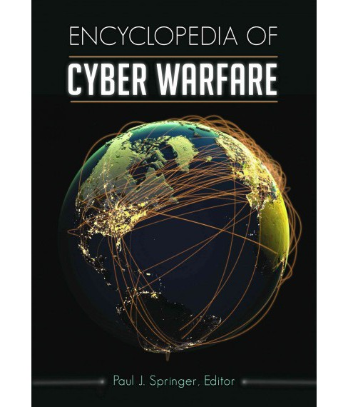 Encyclopedia of Cyber Warfare -  by Paul  Springer (Hardcover) - image 1 of 1