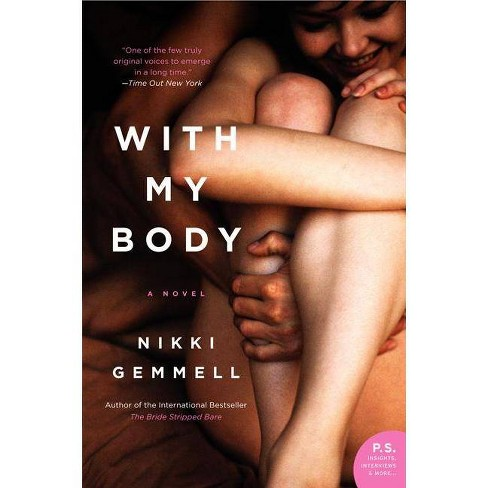 With My Body: A Novel (Paperback) by Nikki Gemmell - image 1 of 1