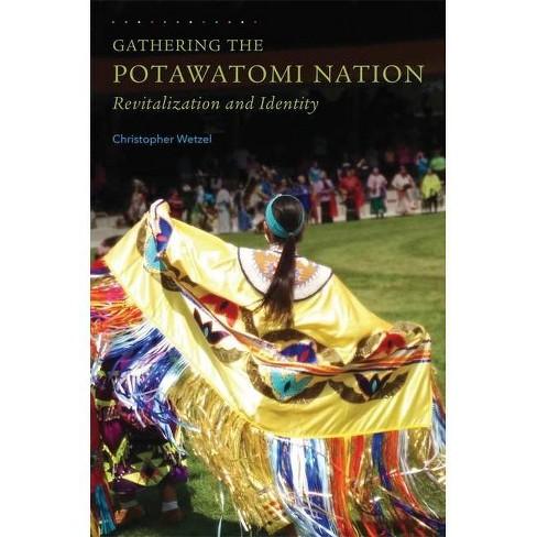 Gathering the Potawatomi Nation - by  Christopher Wetzel (Paperback) - image 1 of 1