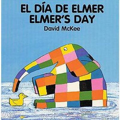 El Dia De Elmer/Elmer's Day : Board Book (Bilingual)(Hardcover)(David McKee)