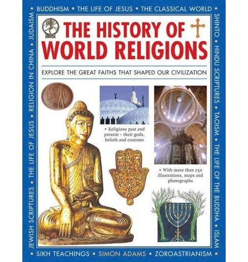History of World Religions : Explore the Great Faiths That Shaped Our Civilization (Hardcover) (Simon - image 1 of 1