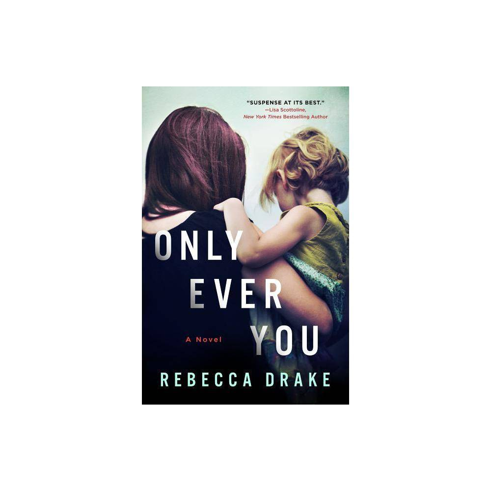 Only Ever You - by Rebecca Drake (Paperback) Just Between Us winds its roller-coaster plot around our tendency to see exactly what we are looking for--while our little lies take on dangerous lives of their own. -- Oprah.com Twisty and compelling [...] a terrific read. -- Associated Press A twisty, domestic thriller [...] tense, bombshell-laden, and action-packed. -- Publishers Weekly Female friendships flourish, then falter, under the weight of chance events underlaid by secrecy and deceit [...] Drake shows a sure hand in spinning suburban thrillers. --Booklist Rebecca Drake's Just Between Us is suspense at its best--a riveting, fast-paced psychological thriller that brilliantly explores the limits of friendship and the secrets we keep from one another. -- New York Times bestselling author Lisa Scottoline Fans of Liane Moriarty and B.A. Paris are going to love this twisty, diabolical suburban thriller. Clear your evening, you won't be able to put it down. -- J.T. Ellison, New York Times bestselling author of Lie to Me Rebecca Drake's Just Between Us is a stunner - a tense, twisty thriller about four ordinary women that begs the question: When a friend is in trouble, and all you want to do is help, how can everything go so terribly wrong? -- Karen Dionne, author The Marsh King's Daughter Rebecca Drake's Just Between Us is a riveting thriller that reveals the dark heart beating in the middle of American suburbia. Every character in this rich novel has a secret, and the secrets get deeper and darker as the pitch-perfect plot unfolds. This is a stunning story of friendship and the tangled lies that bind four women together. Don't miss it! -- David Bell, author of Bring Her Home Edit