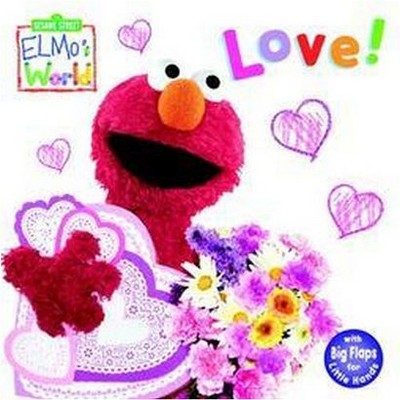 Elmo's World: Love! (Sesame Street)- (Sesame Street(r)Elmos World(tm))by Kara McMahon (Board Book)