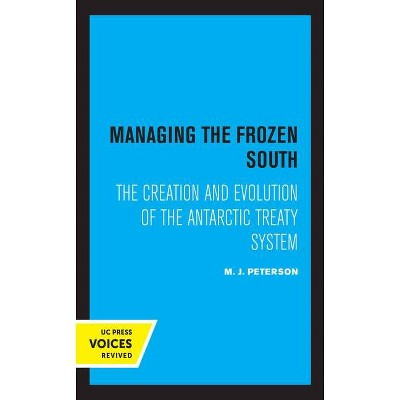 Managing the Frozen South, 20 - (Studies in International Political Economy) by  M J Peterson (Paperback)