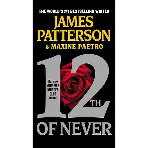 12th of Never - (Women's Murder Club) by  James Patterson & Maxine Paetro (Hardcover) - image 1 of 1