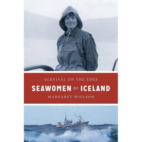 Seawomen of Iceland - (Naomi B. Pascal Editor's Endowment) by  Margaret Willson (Paperback) - image 1 of 1