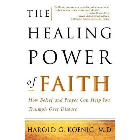 The Healing Power of Faith - by  Harold Koenig & Malcolm McConnell (Paperback) - image 1 of 1
