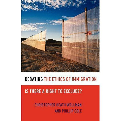 Debating the Ethics of Immigration - (Debating Ethics) by  Christopher Heath Wellman & Phillip Cole - image 1 of 1