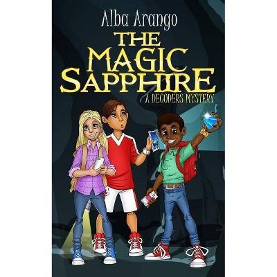 The Magic Sapphire - (Decoders) by  Alba Arango (Paperback)