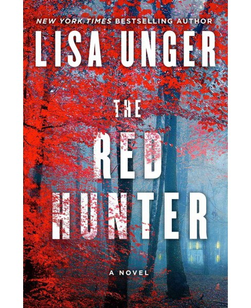 Red Hunter -  by Lisa Unger (Hardcover) - image 1 of 1