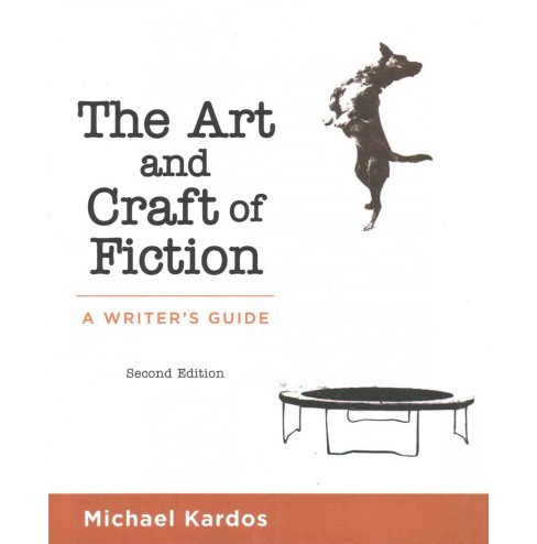 art and craft of fiction : A Writer's Guide (Paperback) (Michael Kardos) - image 1 of 1