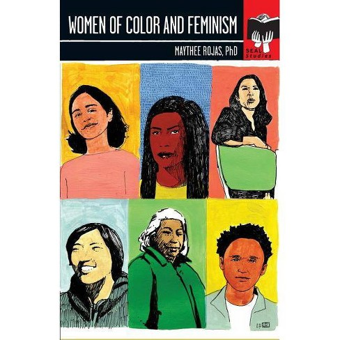 Women of Color and Feminism - (Seal Studies (Unnumbered)) by  Maythee Rojas (Paperback) - image 1 of 1