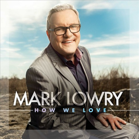 Mark lowry - How we love (CD) - image 1 of 1