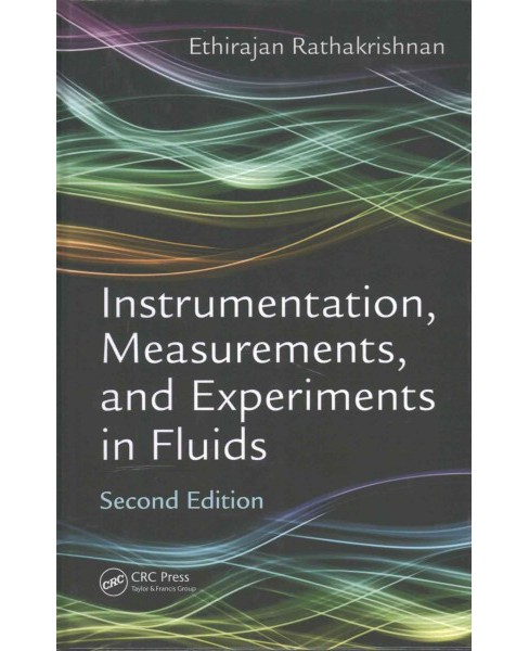 Instrumentation, Measurements, and Experiments in Fluids (Hardcover) (Ethirajan Rathakrishnan) - image 1 of 1