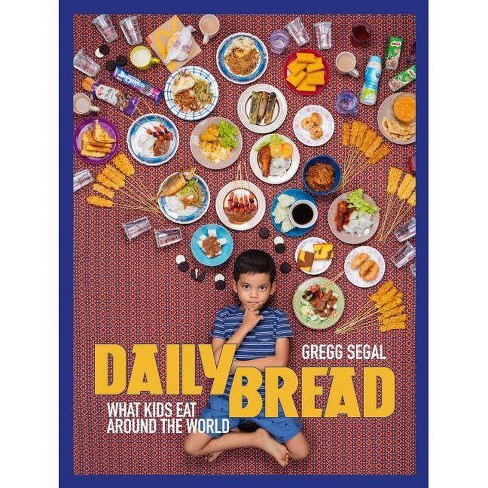 Daily Bread - by  Gregg Segal (Hardcover) - image 1 of 1