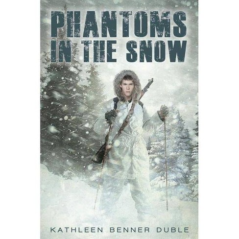 Phantoms in the Snow - by  Kathleen Benner Duble (Hardcover) - image 1 of 1