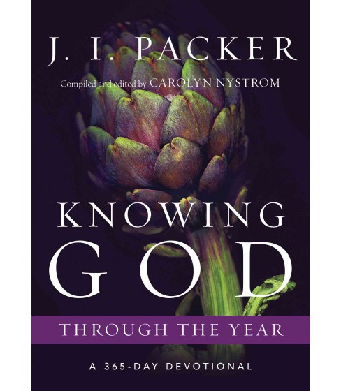 Knowing God Through the Year : A 365-Day Devotional (Paperback) (J. I. Packer) - image 1 of 1