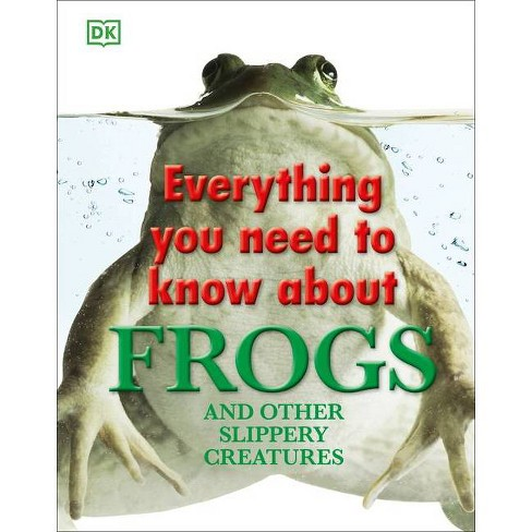 Everything You Need to Know about Frogs and Other Slippery Creatures - (Hardcover) - image 1 of 1