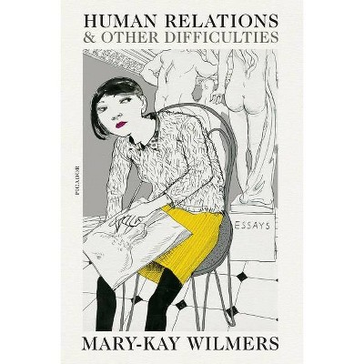Human Relations and Other Difficulties - by  Mary-Kay Wilmers (Paperback)
